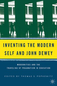 Cover Inventing the Modern Self and John Dewey