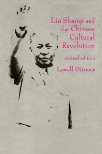 Cover Liu Shaoqi and the Chinese Cultural Revolution