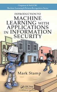 Cover Introduction to Machine Learning with Applications in Information Security