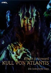 Cover KULL VON ATLANTIS - DIE KOMPLETTE SAGA