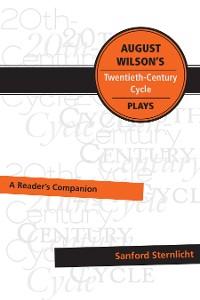 Cover August Wilson's Twentieth-Century Cycle Plays