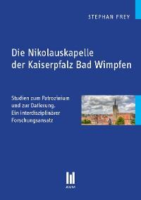 Cover Die Nikolauskapelle der Kaiserpfalz Bad Wimpfen