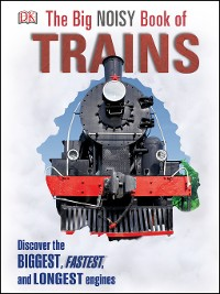 Cover The Big Noisy Book of Trains
