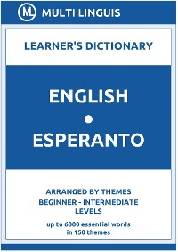 Cover English-Esperanto Learner's Dictionary (Arranged by Themes, Beginner - Intermediate Levels)