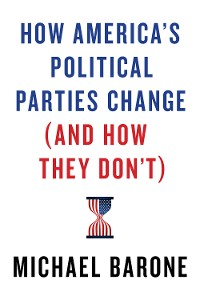 Cover How America's Political Parties Change (and How They Don't)
