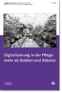 Cover Digitalisierung in der Pflege: mehr als Robben und Roboter