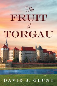 Cover The Fruit of Torgau