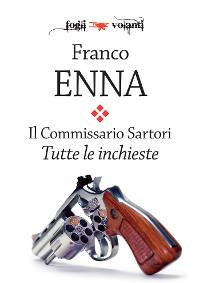 Cover Il Commissario Sartori. Tutte le inchieste