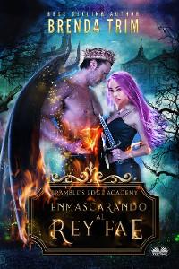 Cover Enmascarando Al Rey Fae
