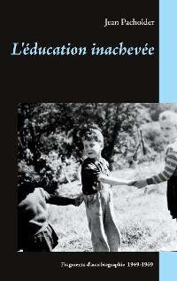 Cover L'éducation inachevée