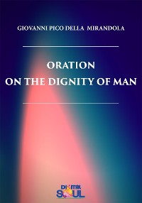 Cover Oration on the Dignity of Man