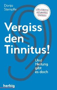 Cover Vergiss den Tinnitus