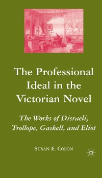 Cover The Professional Ideal in the Victorian Novel