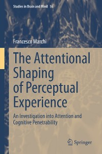 Cover The Attentional Shaping of Perceptual Experience