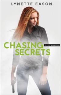 Cover Chasing Secrets (Elite Guardians Book #4)