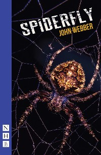 Cover Spiderfly (NHB Modern Plays)