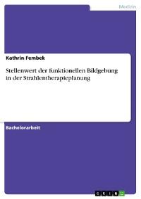Cover Stellenwert der funktionellen Bildgebung in der Strahlentherapieplanung