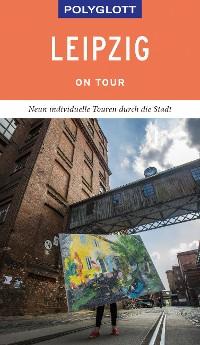 Cover POLYGLOTT on tour Reiseführer Leipzig
