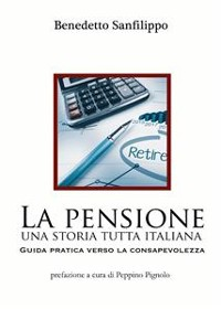 Cover La pensione: una storia tutta italiana. Guida pratica verso la consapevolezza