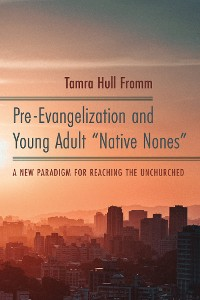 "Cover Pre-Evangelization and Young Adult ""Native Nones"""