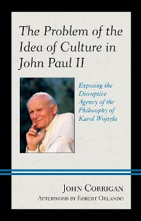 Cover The Problem of the Idea of Culture in John Paul II