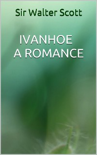 Cover Ivanhoe - A romance