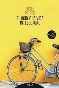Cover El ocio y la vida intelectual
