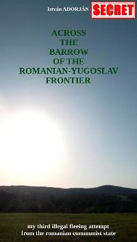 Cover Across the Barrow of the Romanian-Yugoslav Frontier