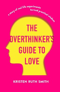 Cover The Overthinker's Guide to Love
