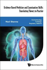 Cover Evidence Based Medicine And Examination Skills: Translating Theory To Practice - Gastroenterology; Cardiology; Respiratory Medicine