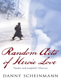 Cover Random Acts of Heroic Love