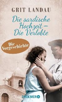 Cover Die sardische Hochzeit – Die Verlobte