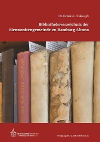 Cover Bibliotheksverzeichnis der Mennonitengemeinde zu Hamburg Altona