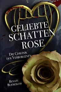 Cover Die Chronik der Verborgenen - Geliebte Schattenrose