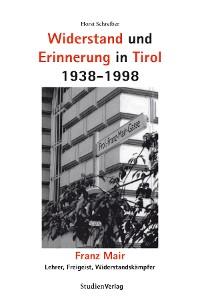 Cover Widerstand und Erinnerung in Tirol 1938-1998