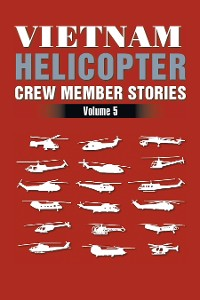 Cover Vietnam Helicopter Crew Member Stories