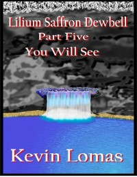 Cover Lilium Saffron Dewbell: Part Five: You Will See