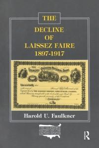 Cover Decline of Laissez Faire, 1897-1917