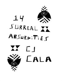 Cover 14 Surreal Absurdities: The Select Works of C.J. Cala