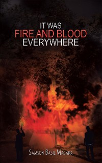 Cover It Was Fire and Blood Everywhere