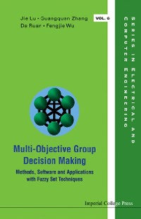 Cover Multi-objective Group Decision Making: Methods Software And Applications With Fuzzy Set Techniques (With Cd-rom)