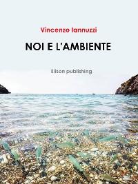Cover Noi e l'ambiente