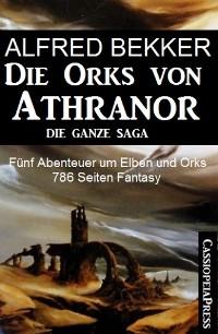 Cover Fünf Abenteuer um Elben und Orks: Die Orks von Athranor -  Die ganze Saga