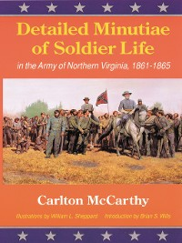 Cover Detailed Minutiae of Soldier Life in the Army of Northern Virginia, 1861-1865