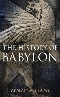 Cover The History of Babylon