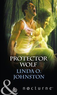 Cover Protector Wolf (Mills & Boon Nocturne) (Alpha Force, Book 11)