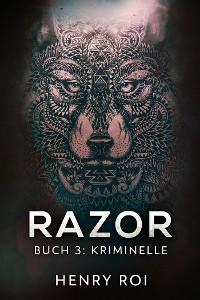 Cover Kriminelle: Razor Buch 3