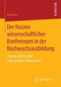 Cover Der Nutzen wissenschaftlicher Konferenzen in der Nachwuchsausbildung