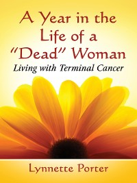"""Cover A Year in the Life of a """"Dead"""" Woman"""