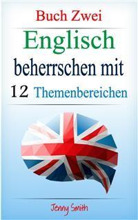 Cover Englisch beherrschen mit 12 Themenbereichen: Buch Zwei